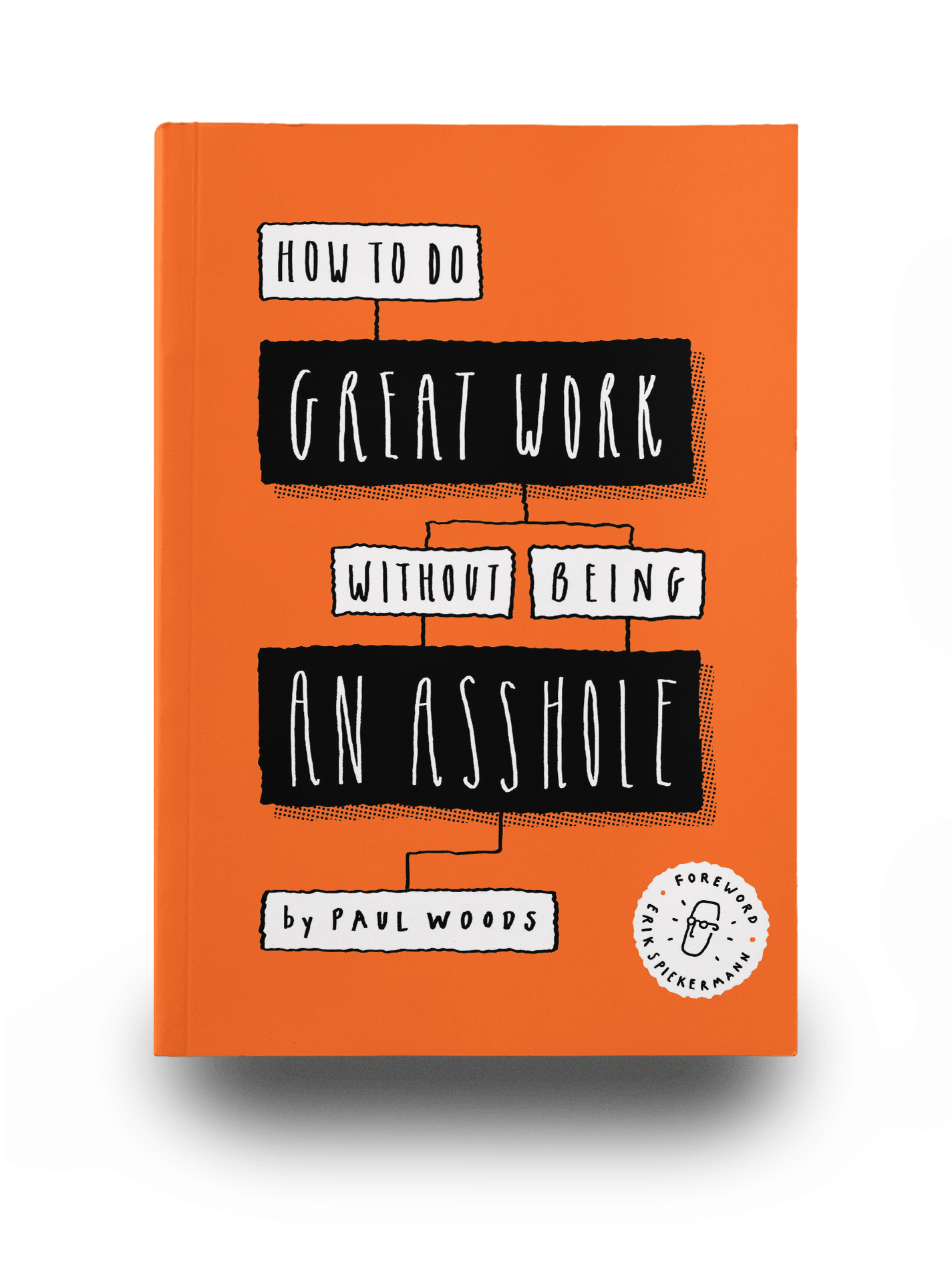 how-to-do-great-work-without-being-an-asshole-paul-woods